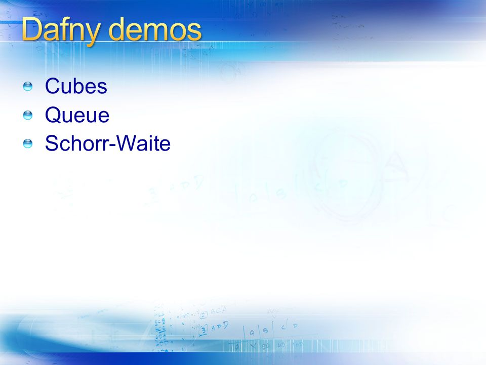 Dafny demos Cubes Queue Schorr-Waite