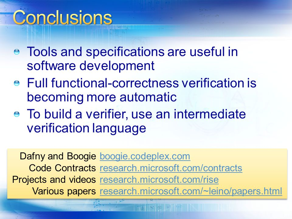 Conclusions Tools and specifications are useful in software development. Full functional-correctness verification is becoming more automatic.