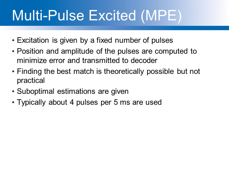 Multi-Pulse Excited (MPE)