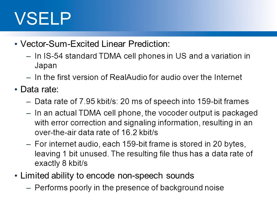 VSELP Vector-Sum-Excited Linear Prediction: Data rate: