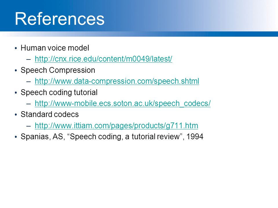 References Human voice model http://cnx.rice.edu/content/m0049/latest/