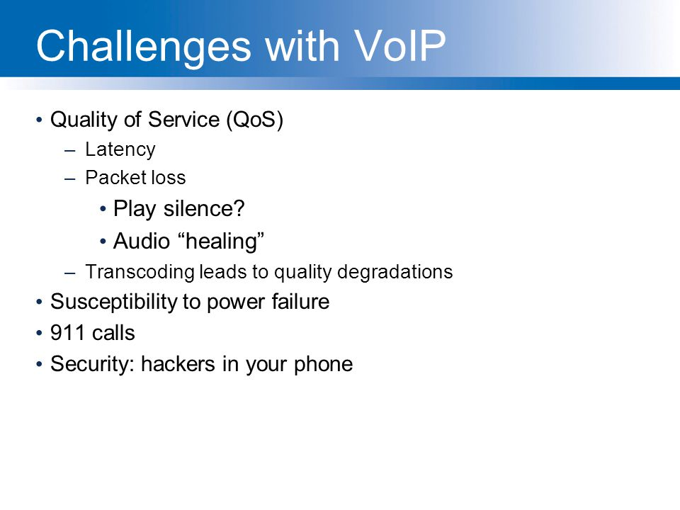 Challenges with VoIP Play silence Audio healing