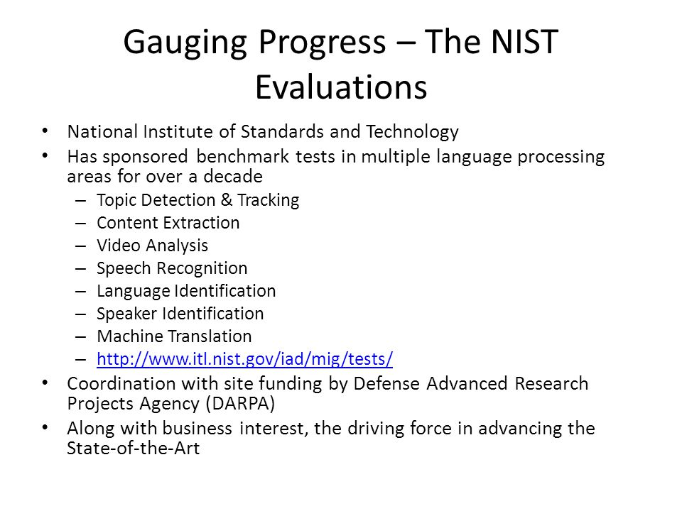 Gauging Progress – The NIST Evaluations