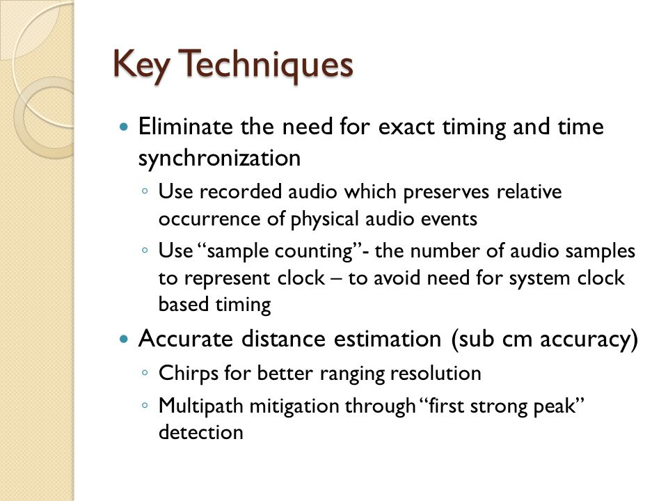 Key Techniques Eliminate the need for exact timing and time synchronization.