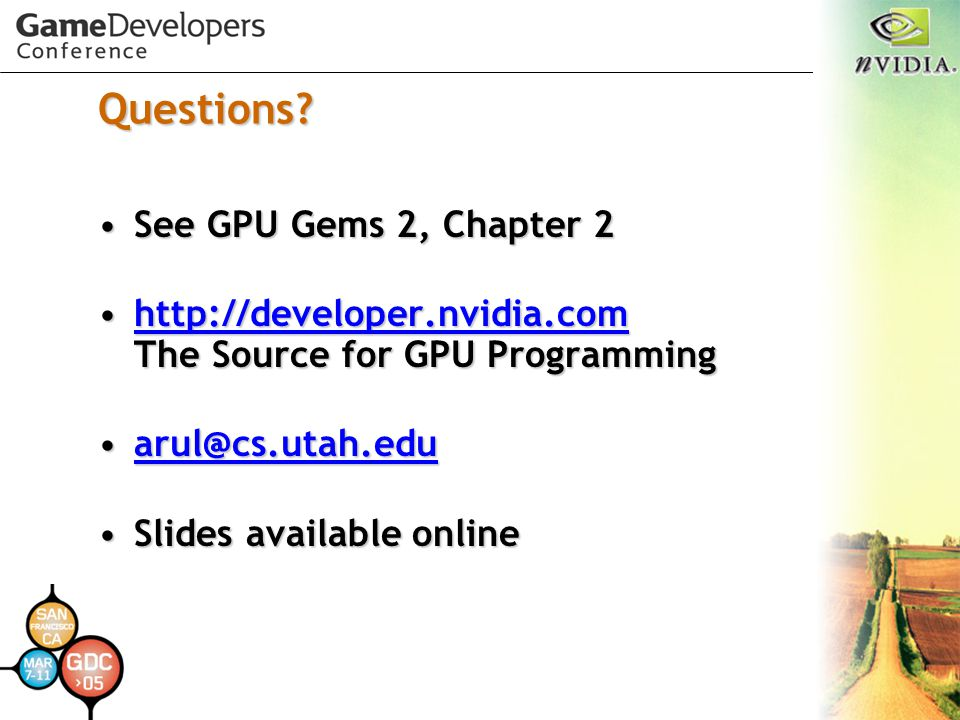 Questions See GPU Gems 2, Chapter 2