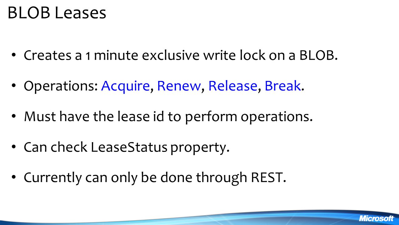 BLOB Leases Creates a 1 minute exclusive write lock on a BLOB.
