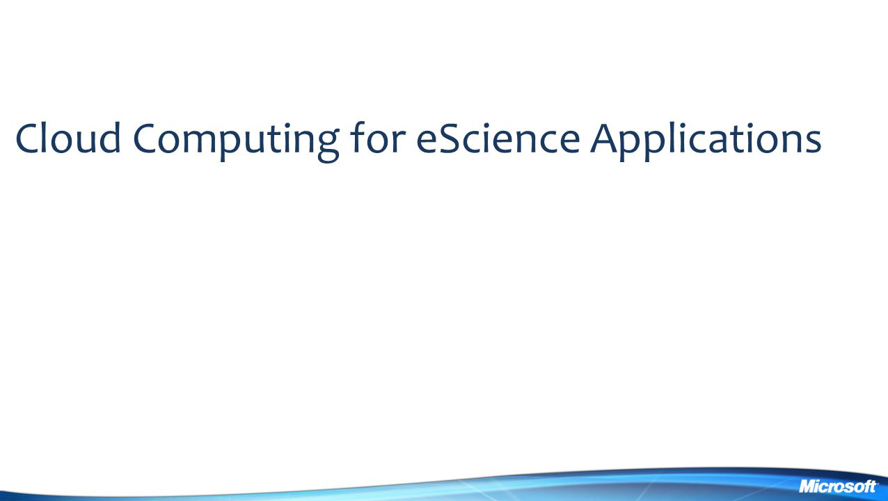 Cloud Computing for eScience Applications