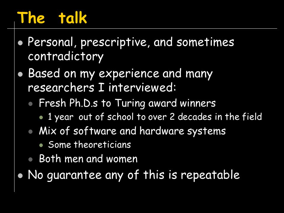 The talk Personal, prescriptive, and sometimes contradictory
