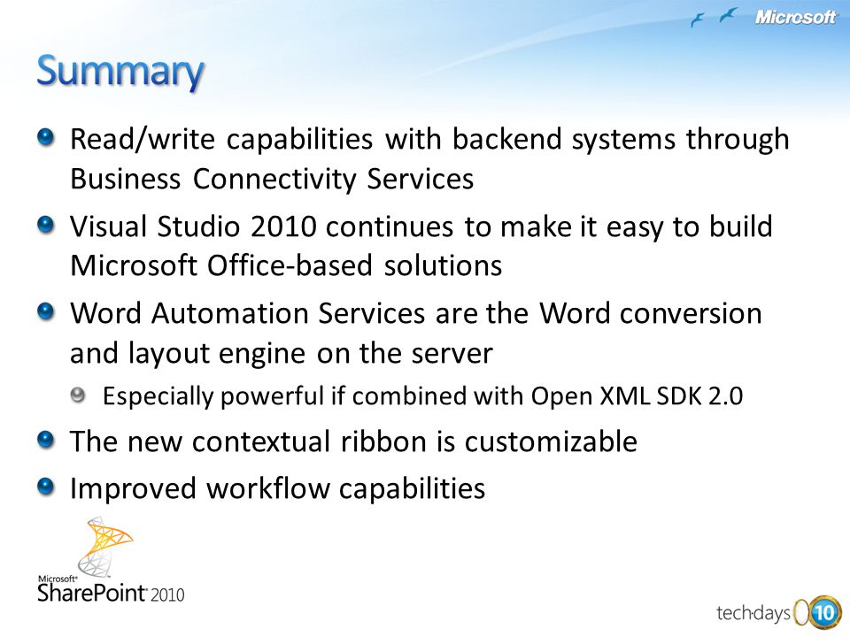 Summary Read/write capabilities with backend systems through Business Connectivity Services.