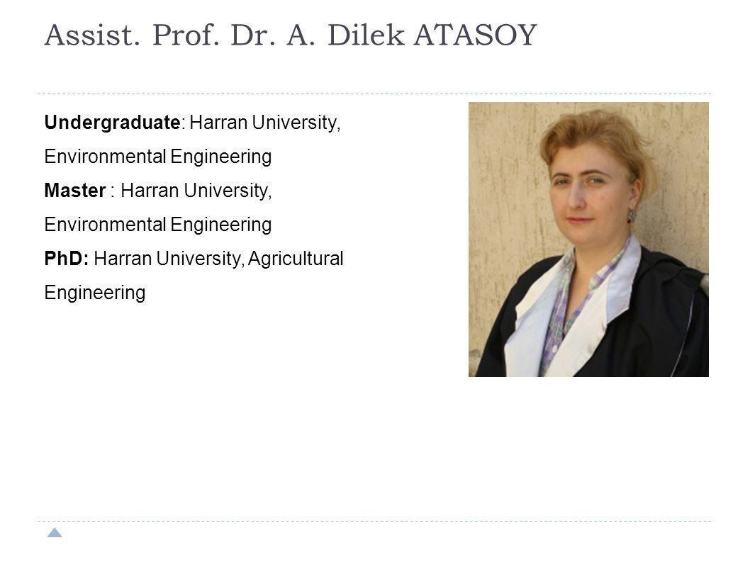 Assist. Prof. Dr. A. Dilek ATASOY