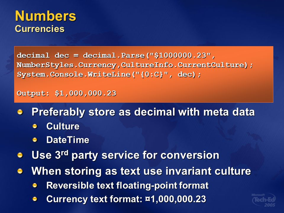 Numbers Currencies Preferably store as decimal with meta data