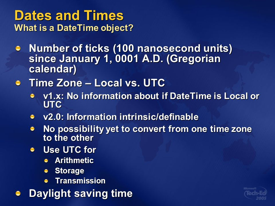 Dates and Times What is a DateTime object