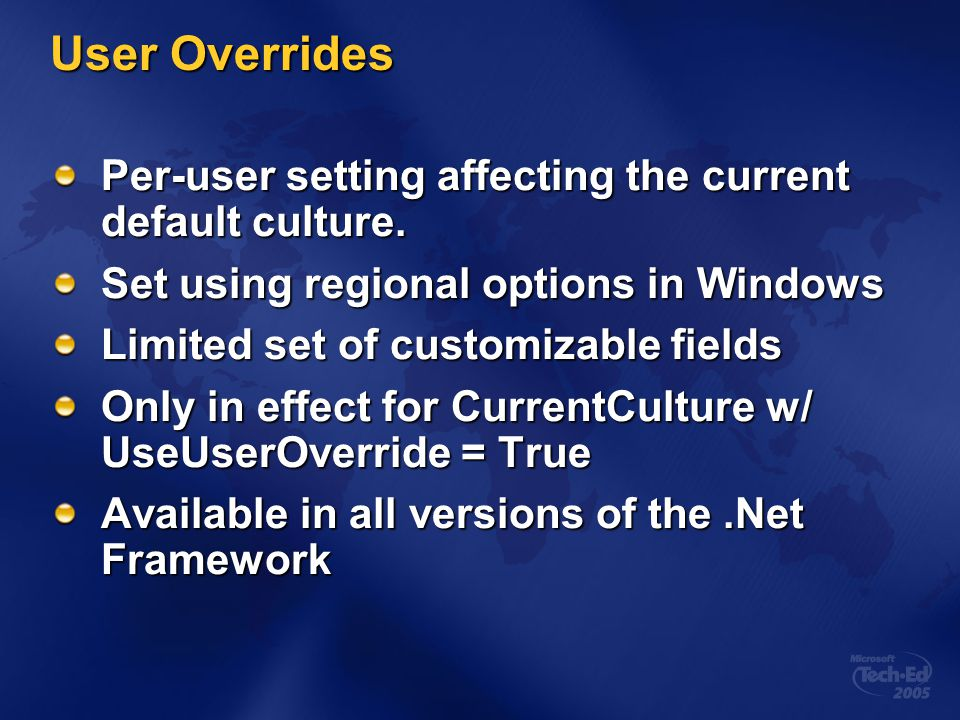 User Overrides Per-user setting affecting the current default culture.