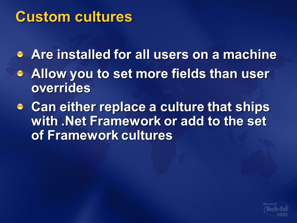 Custom cultures Are installed for all users on a machine