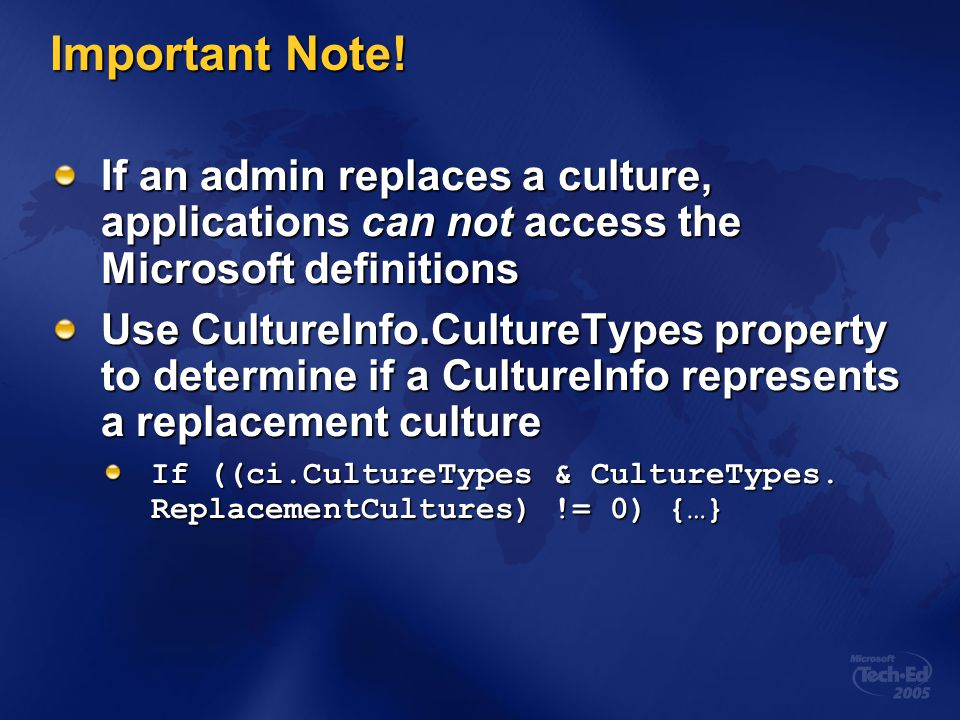 Important Note! If an admin replaces a culture, applications can not access the Microsoft definitions.