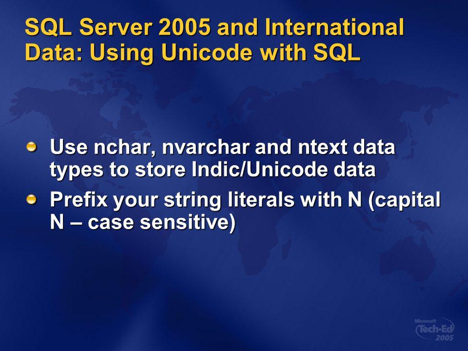 SQL Server 2005 and International Data: Using Unicode with SQL