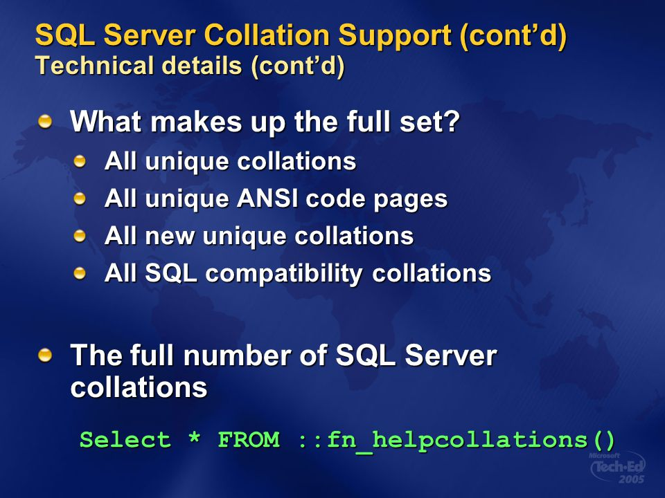 SQL Server Collation Support (cont'd) Technical details (cont'd)