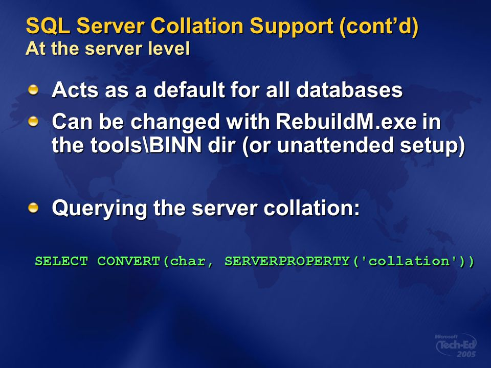 SQL Server Collation Support (cont'd) At the server level
