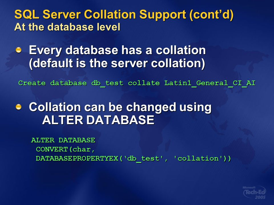 SQL Server Collation Support (cont'd) At the database level