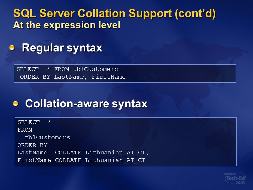 SQL Server Collation Support (cont'd) At the expression level