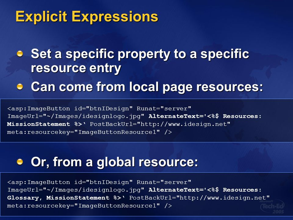 Explicit Expressions Set a specific property to a specific resource entry. Can come from local page resources: