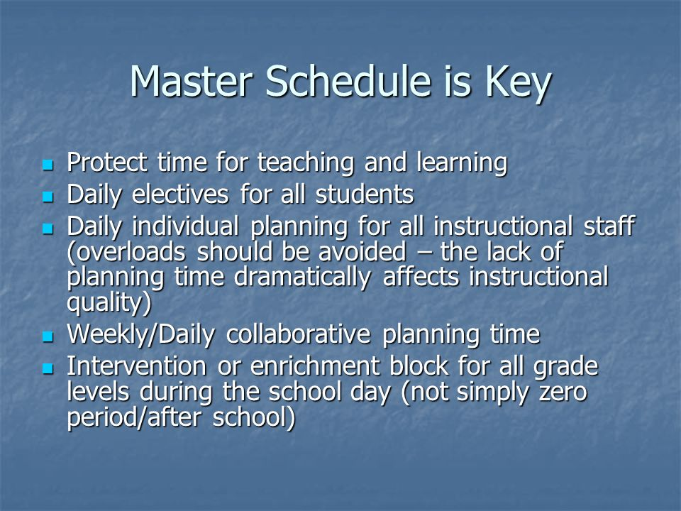 Master Schedule is Key Protect time for teaching and learning