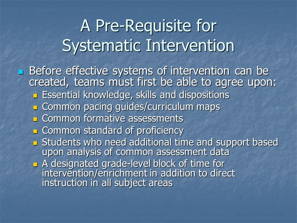 A Pre-Requisite for Systematic Intervention