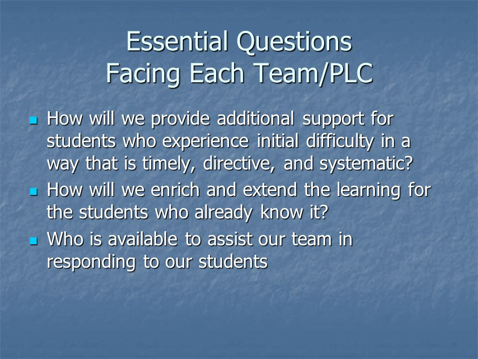 Essential Questions Facing Each Team/PLC