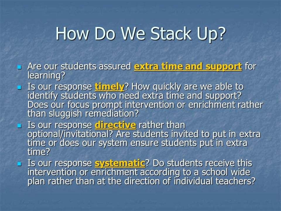 How Do We Stack Up Are our students assured extra time and support for learning