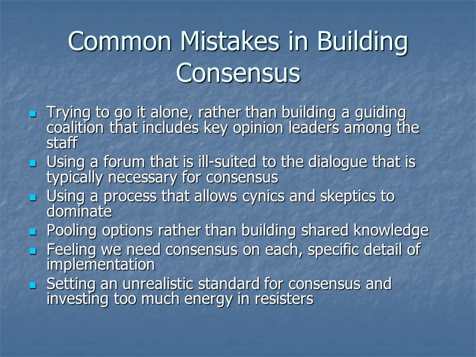 Common Mistakes in Building Consensus