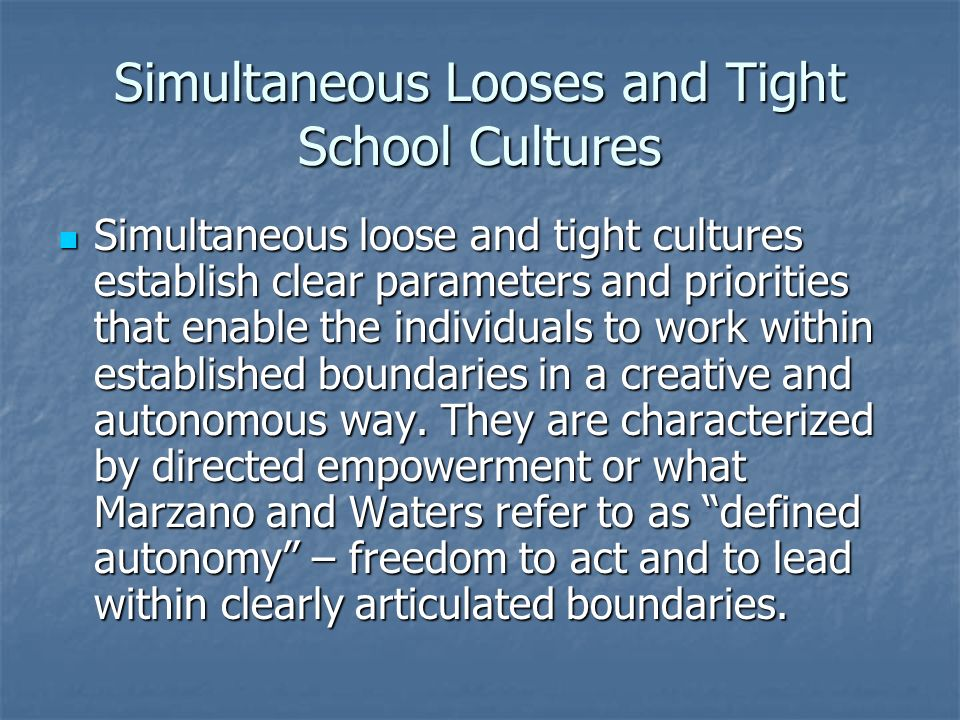 Simultaneous Looses and Tight School Cultures