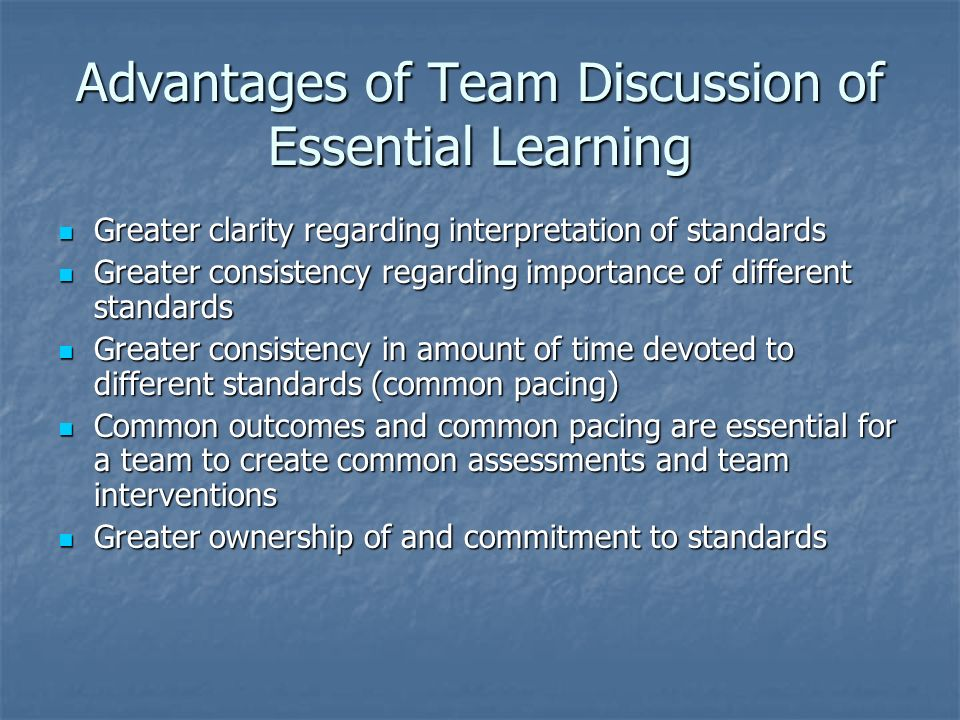 Advantages of Team Discussion of Essential Learning