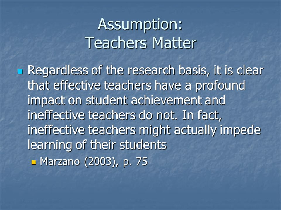 Assumption: Teachers Matter