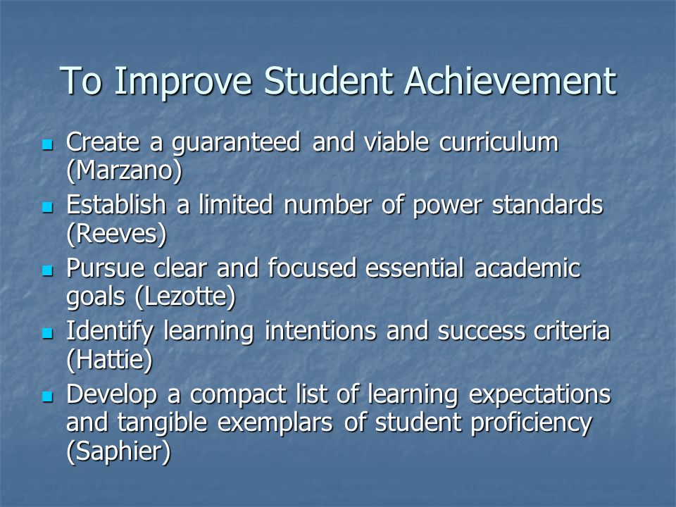 To Improve Student Achievement