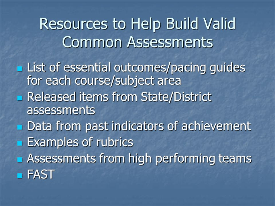 Resources to Help Build Valid Common Assessments