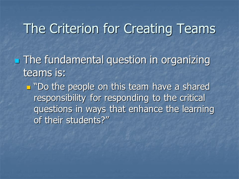 The Criterion for Creating Teams