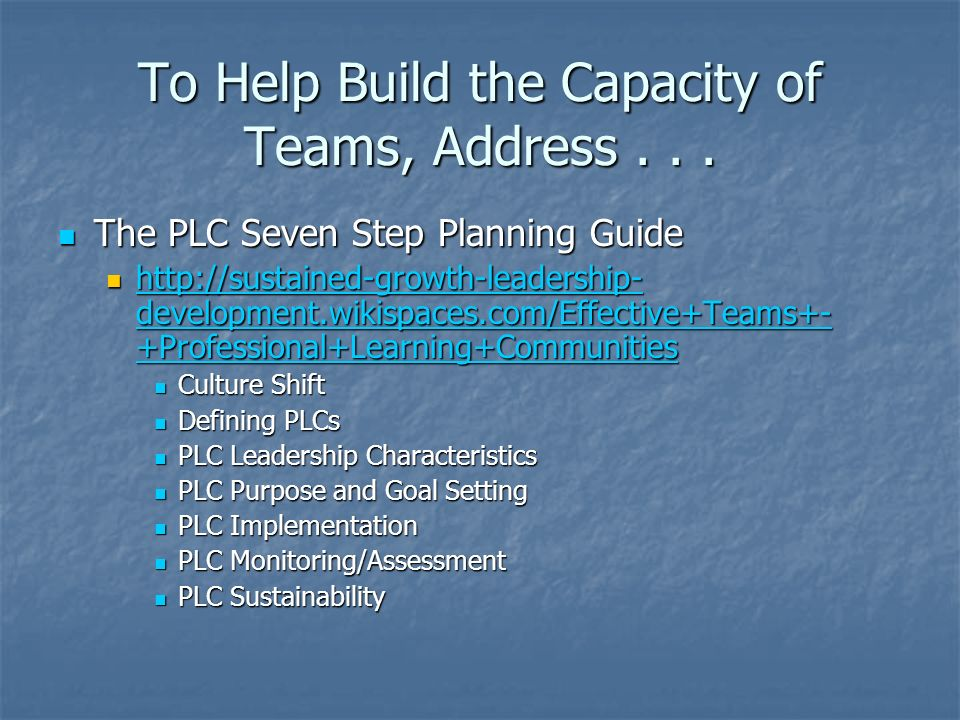 To Help Build the Capacity of Teams, Address . . .