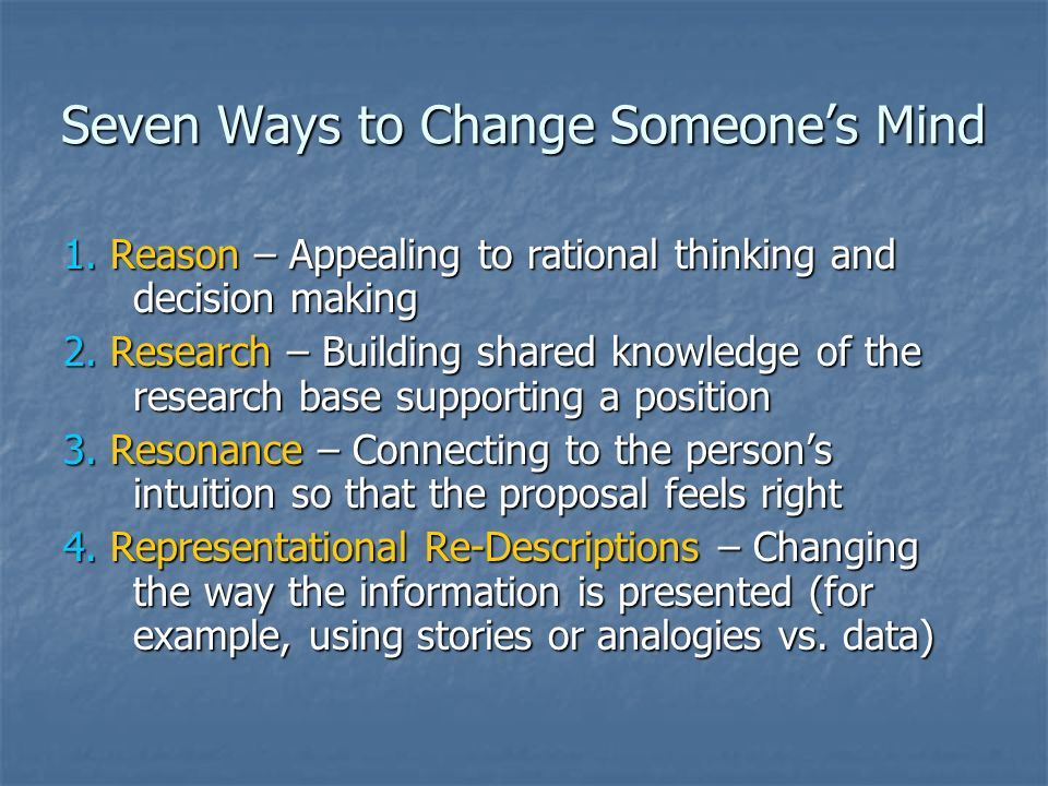 Seven Ways to Change Someone's Mind