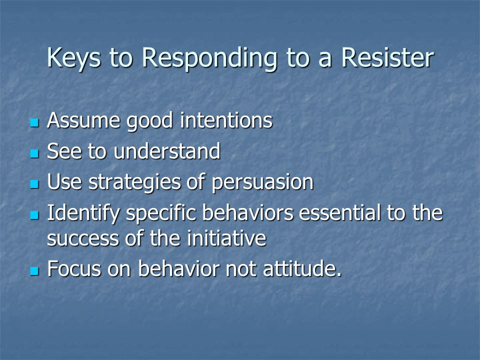 Keys to Responding to a Resister