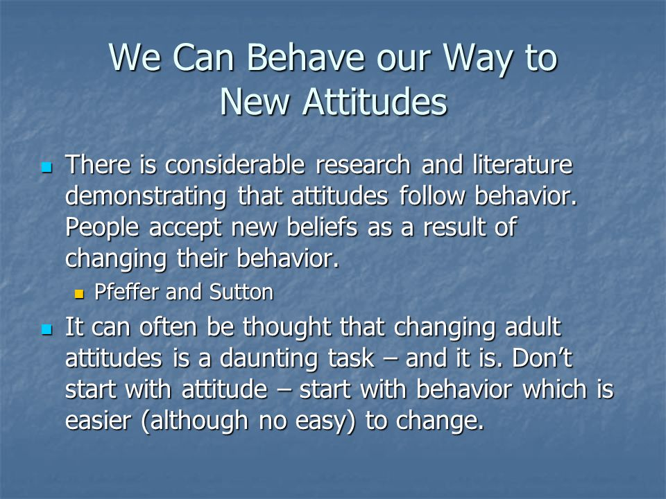 We Can Behave our Way to New Attitudes