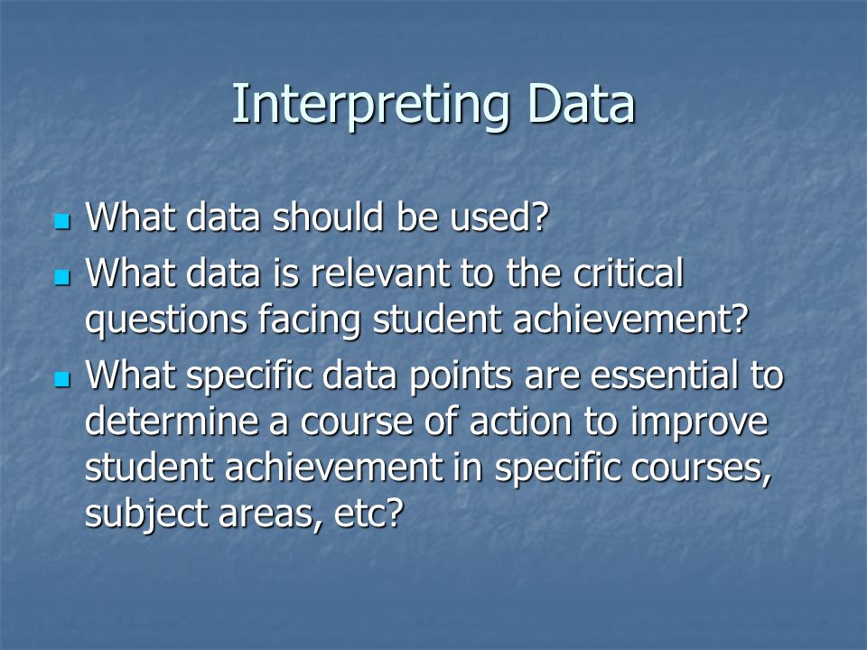 Interpreting Data What data should be used