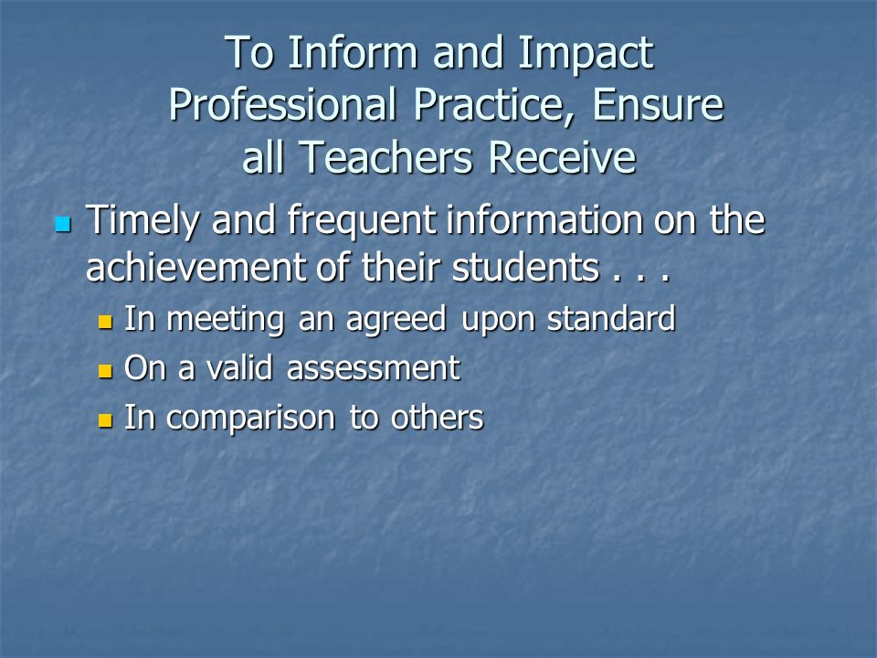 To Inform and Impact Professional Practice, Ensure all Teachers Receive