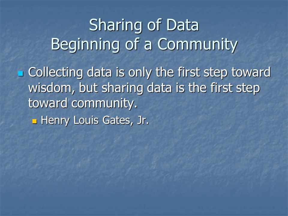 Sharing of Data Beginning of a Community