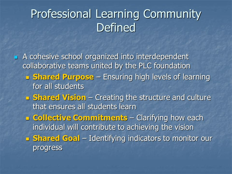 Professional Learning Community Defined