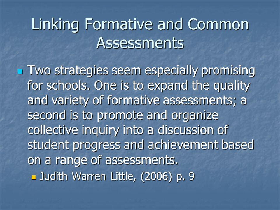 Linking Formative and Common Assessments