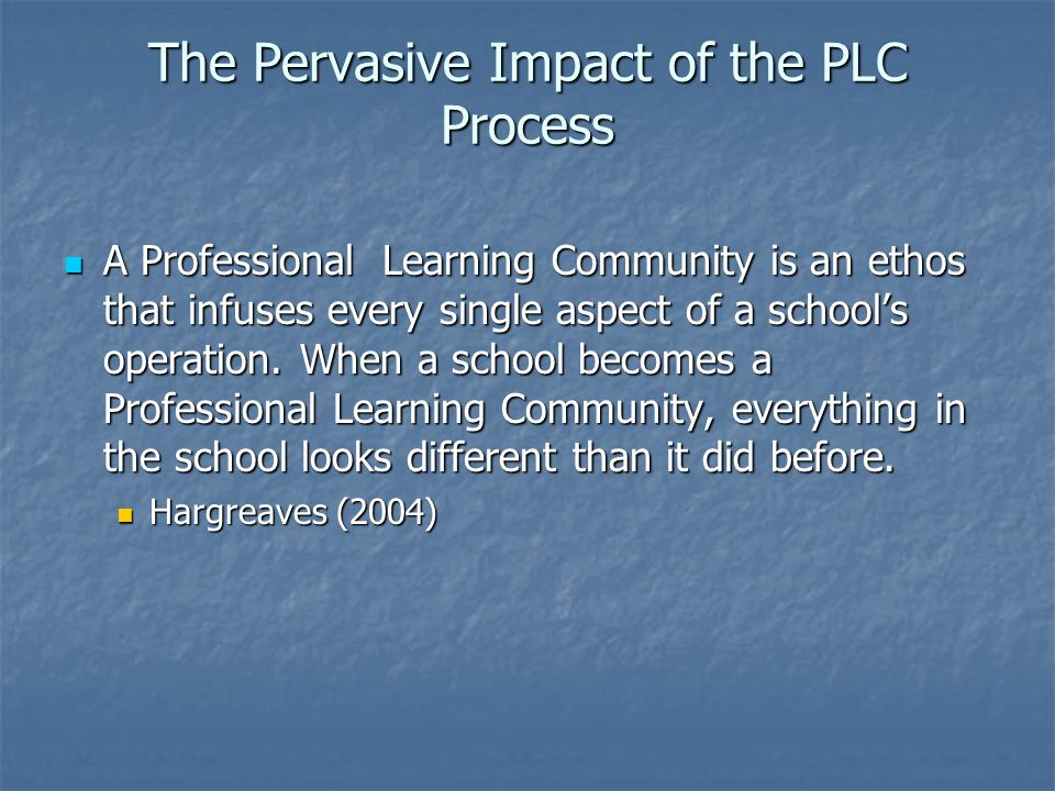 The Pervasive Impact of the PLC Process
