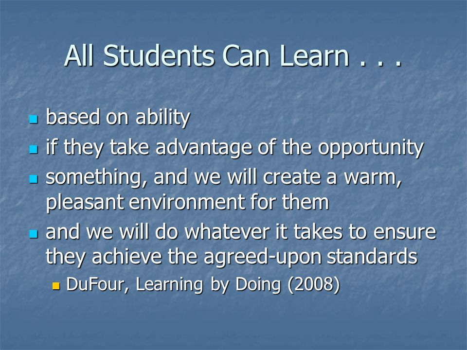 All Students Can Learn . . . based on ability