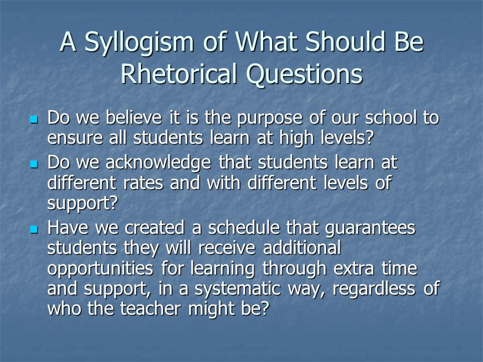 A Syllogism of What Should Be Rhetorical Questions