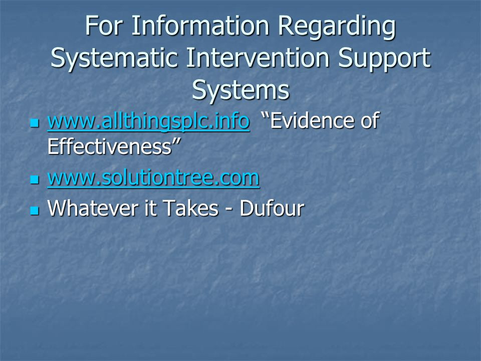 For Information Regarding Systematic Intervention Support Systems