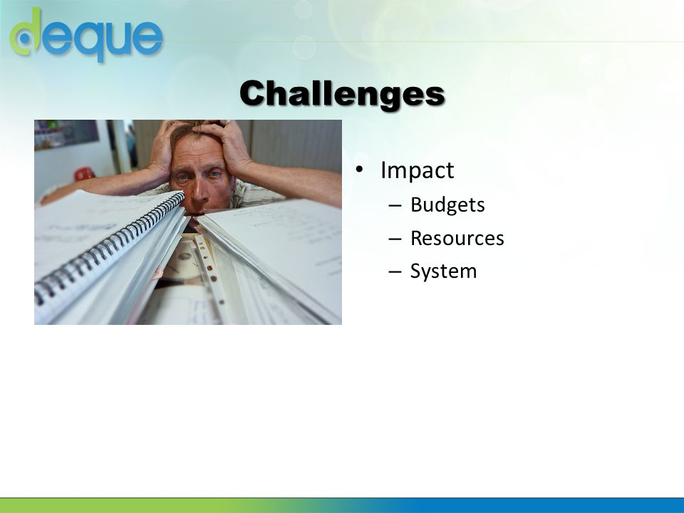 Challenges Impact Budgets Resources System